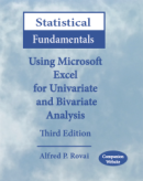 Statistical Fundamentals: Using Microsoft Excel for Univariate and Bivariate Analysis Third Edition