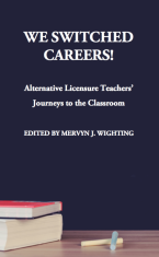 We Switched Careers! Alternative Licensure Teachers' Journeys to the Classroom